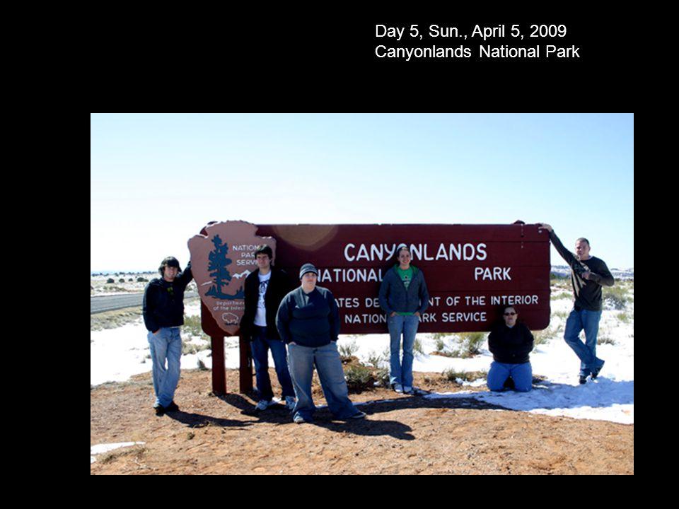 Day 5, Sun., April 5, 2009 Canyonlands National Park