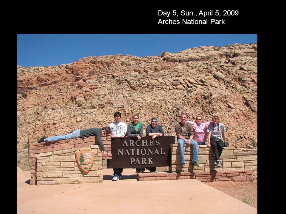 Day 5, Sun., April 5, 2009 Arches National Park