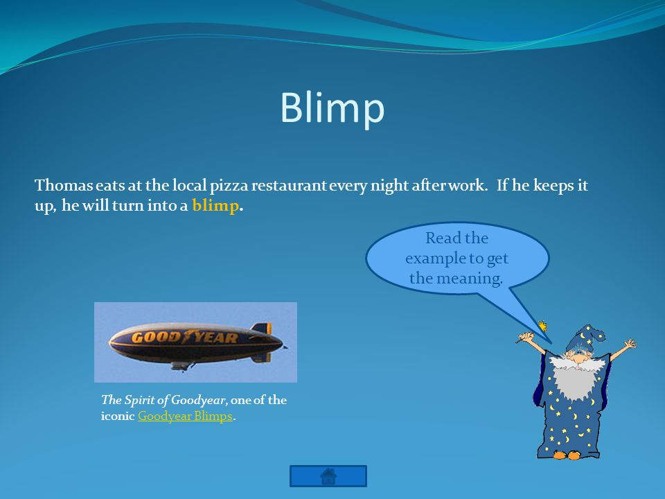 Blimp Read the example to get the meaning.