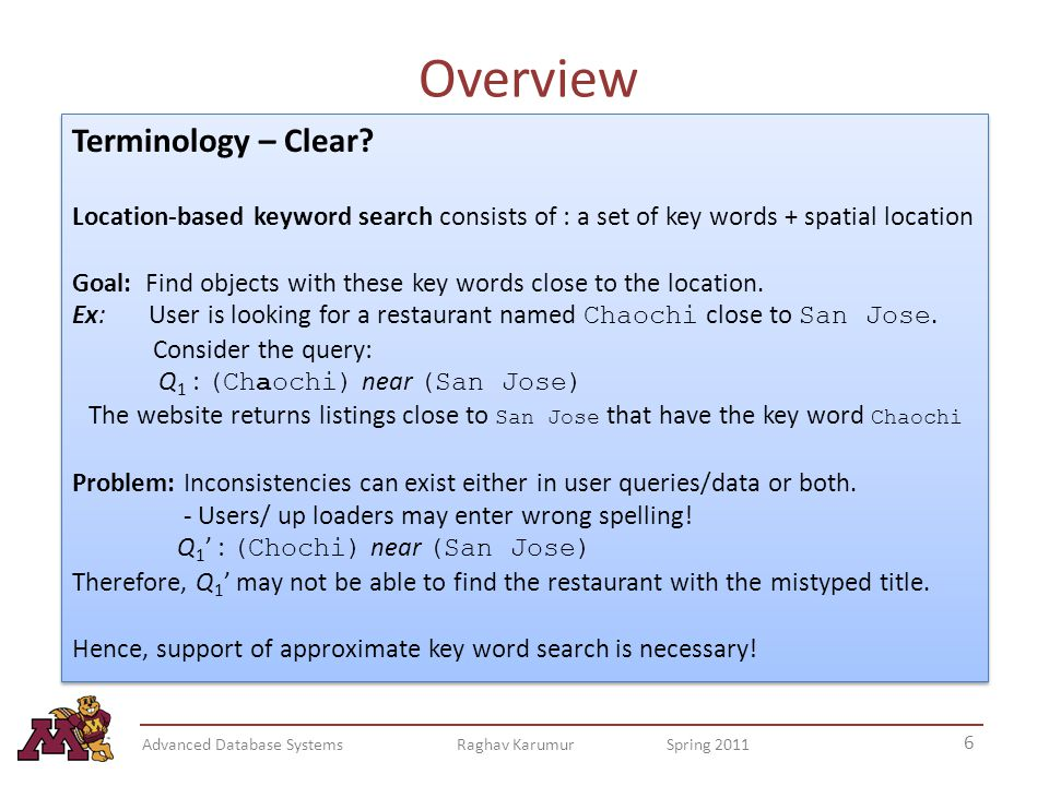 Overview 6 Advanced Database Systems Raghav Karumur Spring 2011 Terminology – Clear.