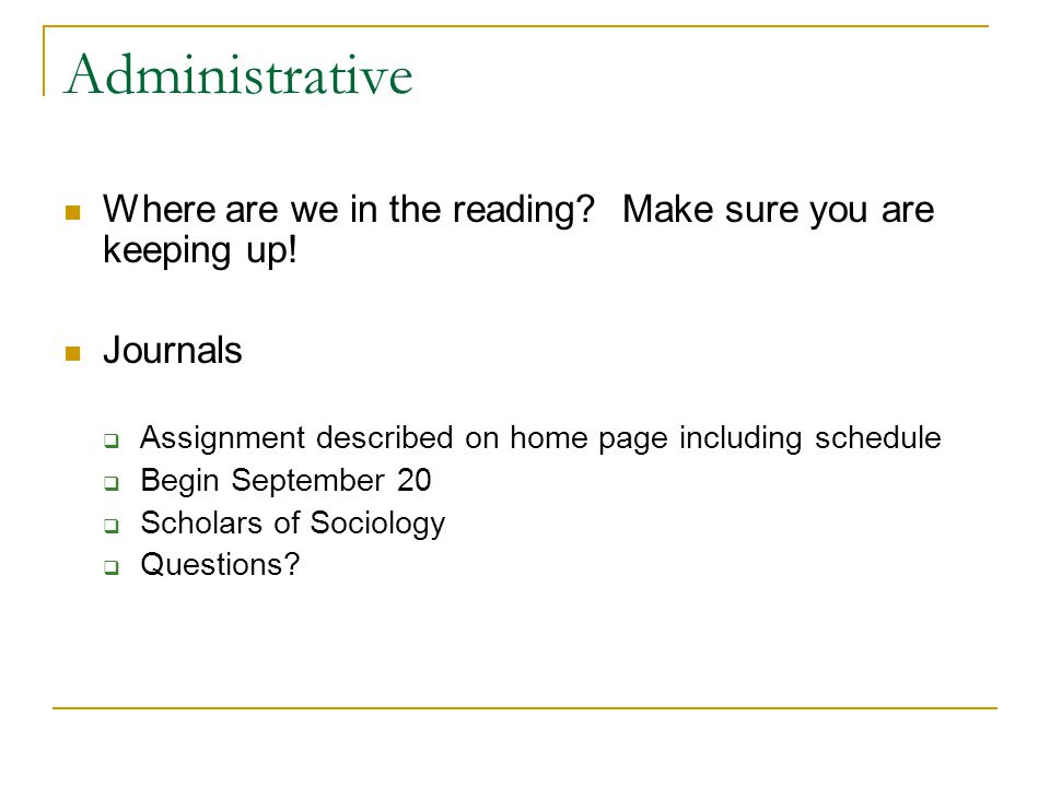 Administrative Where are we in the reading. Make sure you are keeping up.