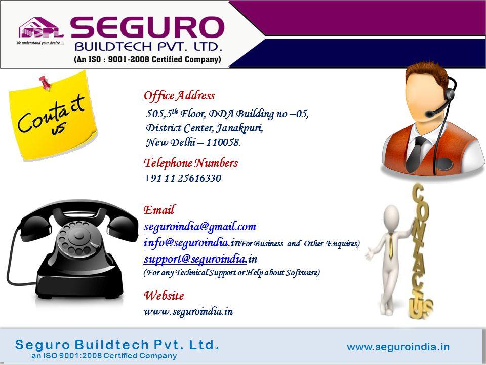 www.seguroindia.in Seguro Buildtech Pvt. Ltd. an ISO 9001:2008 Certified Company