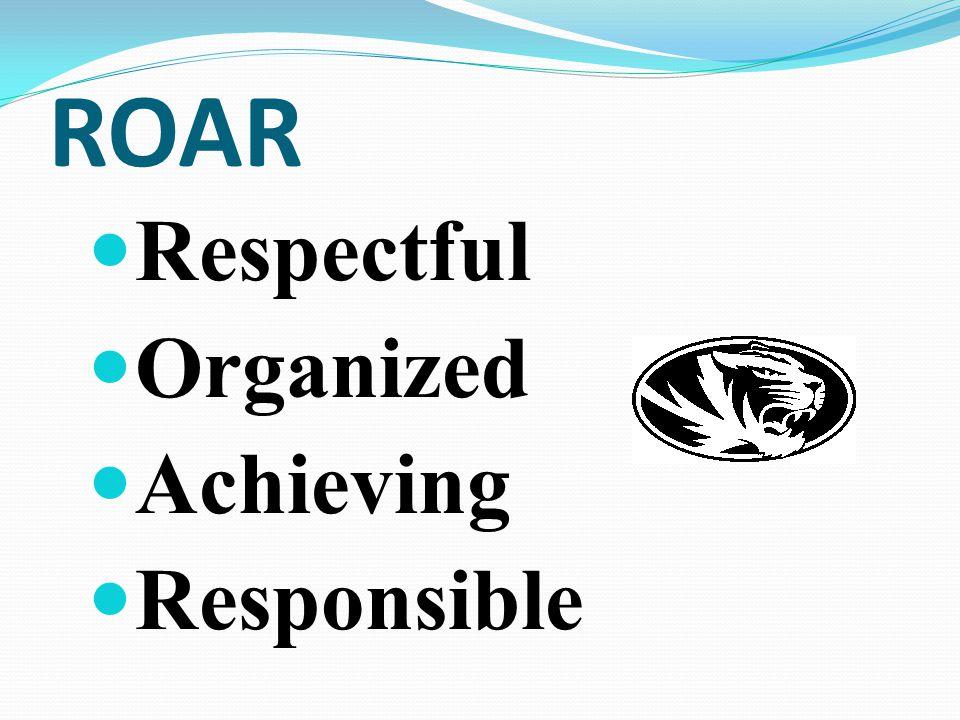 ROAR Respectful Organized Achieving Responsible