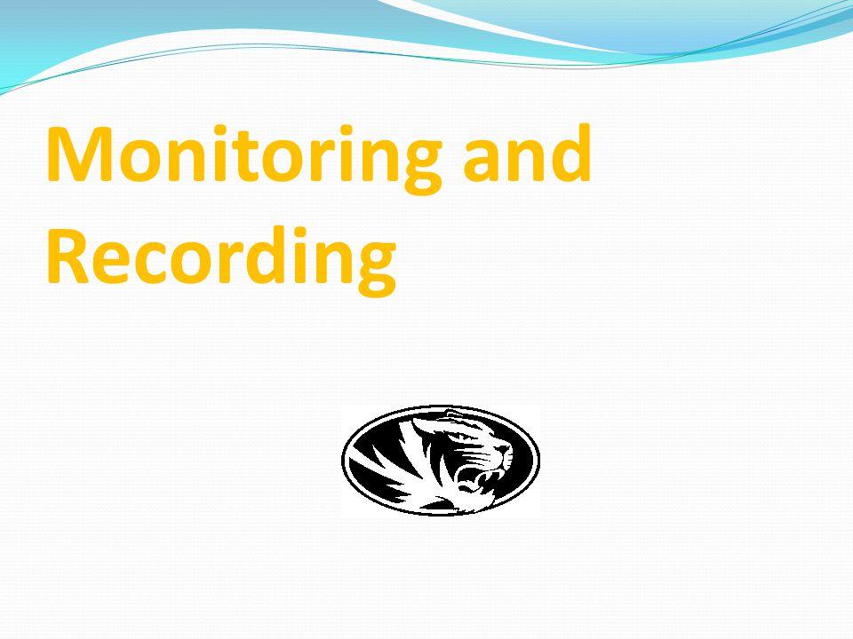 Monitoring and Recording