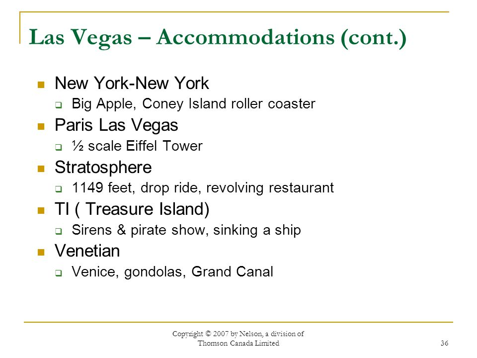 Copyright © 2007 by Nelson, a division of Thomson Canada Limited 36 Las Vegas – Accommodations (cont.) New York-New York Big Apple, Coney Island rolle
