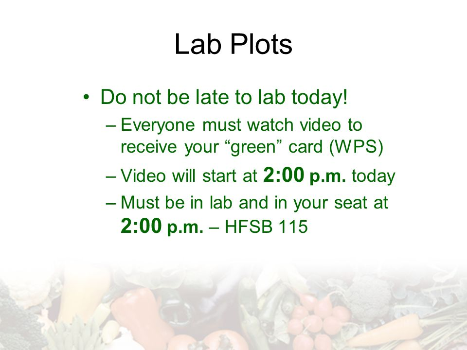 Lab Plots Do not be late to lab today.
