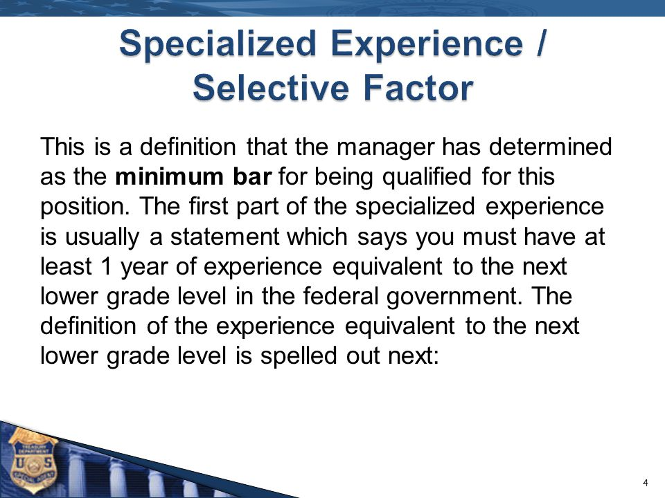This is a definition that the manager has determined as the minimum bar for being qualified for this position. The first part of the specialized exper