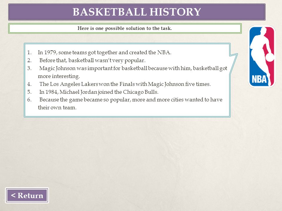 BASKETBALL HISTORY 1.In 1979, some teams got together and created the NBA.