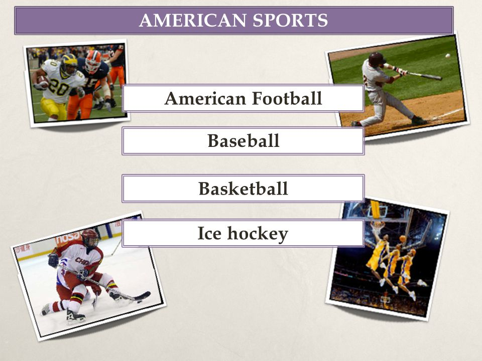AMERICAN SPORTS American Football Baseball Basketball Ice hockey