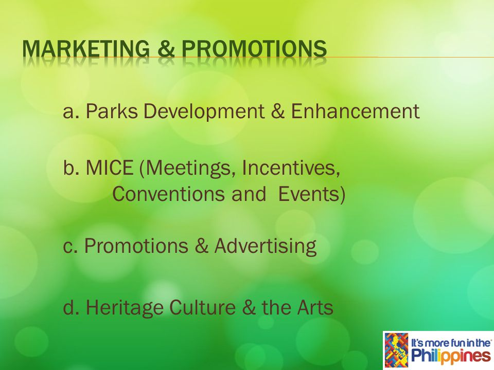 a. Parks Development & Enhancement b. MICE (Meetings, Incentives, Conventions and Events) c.