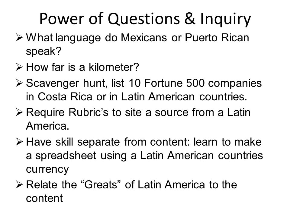 Power of Questions & Inquiry What language do Mexicans or Puerto Rican speak.
