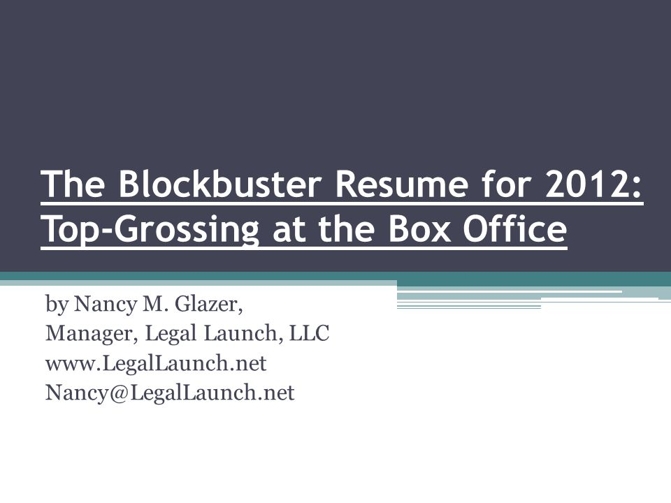 The Blockbuster Resume for 2012: Top-Grossing at the Box Office by Nancy M.