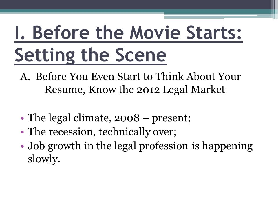 I. Before the Movie Starts: Setting the Scene A.