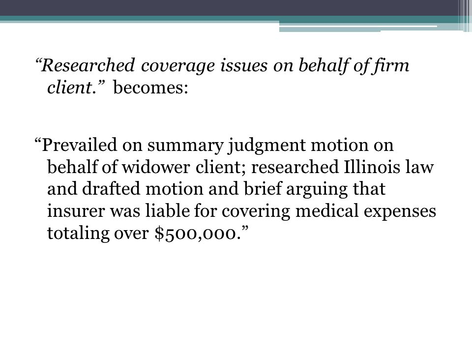 Researched coverage issues on behalf of firm client.