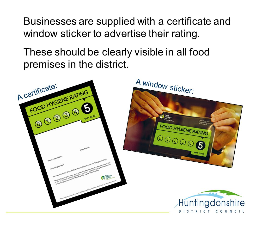 Businesses are supplied with a certificate and window sticker to advertise their rating.