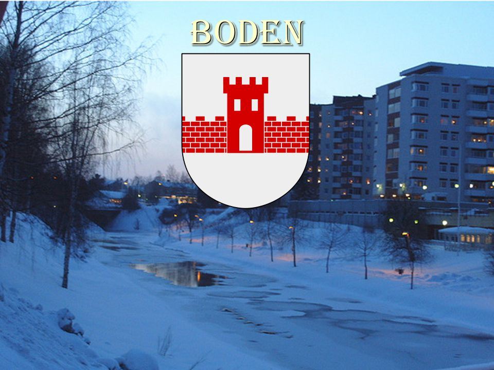 Boden started out as a small church village.Boden started out as a small church village.