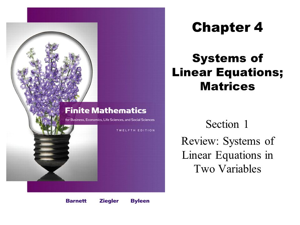 12 Barnett/Ziegler/Byleen Finite Mathematics 12e Another Example Solve the system using substitution: 3x – 2y = 7 y = 2x – 3