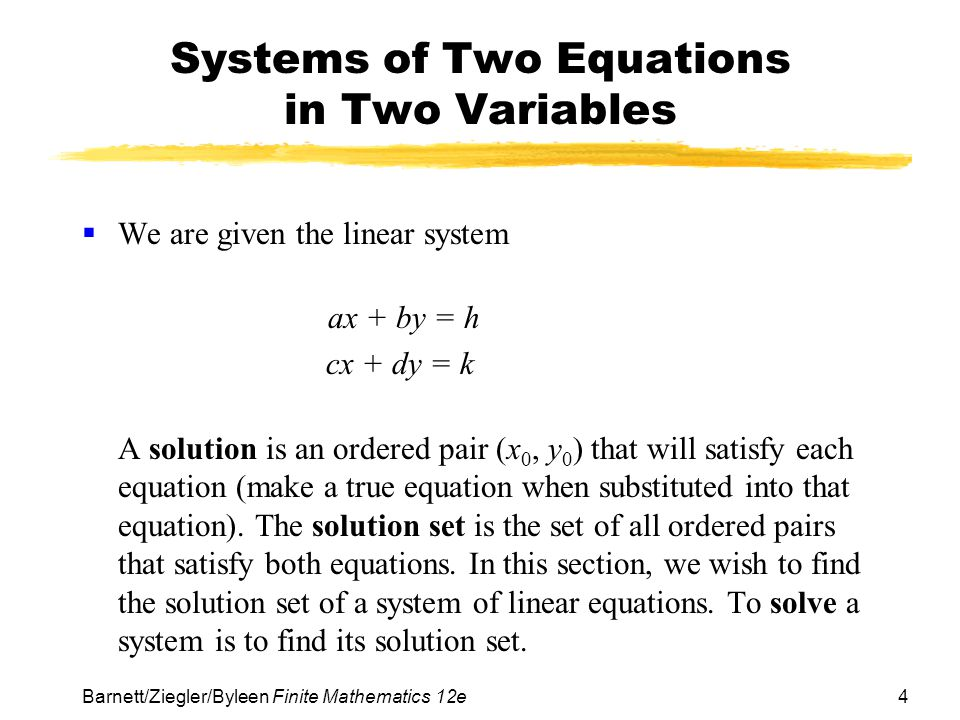 15 Barnett/Ziegler/Byleen Finite Mathematics 12e Basic Terms An inconsistent linear system is one that has no solutions.