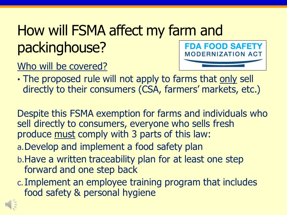 How will FSMA affect my farm and packinghouse. Who will be covered.