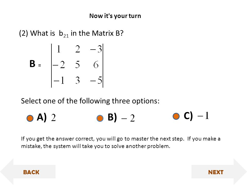 B = (2) What is b 21 in the Matrix B.
