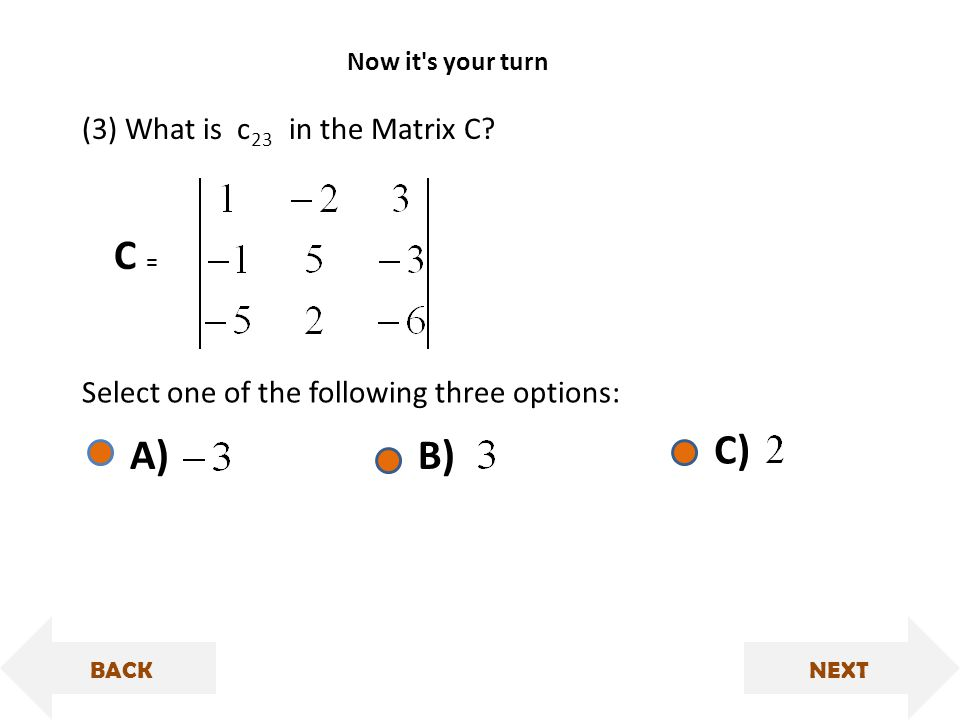 C = (3) What is c 23 in the Matrix C.