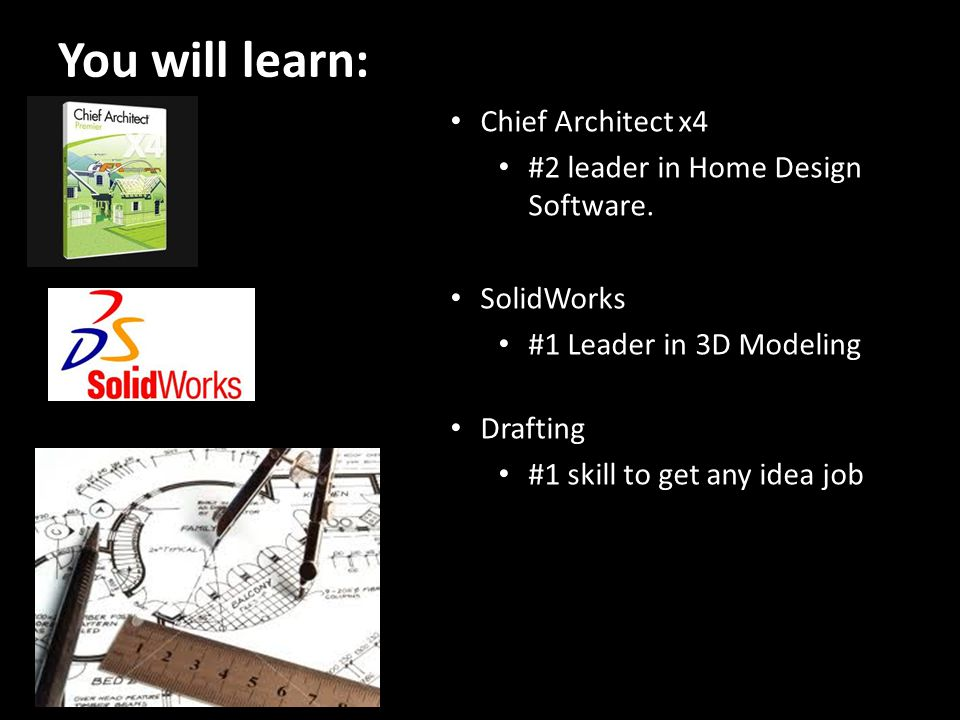 You will learn: Chief Architect x4 #2 leader in Home Design Software.