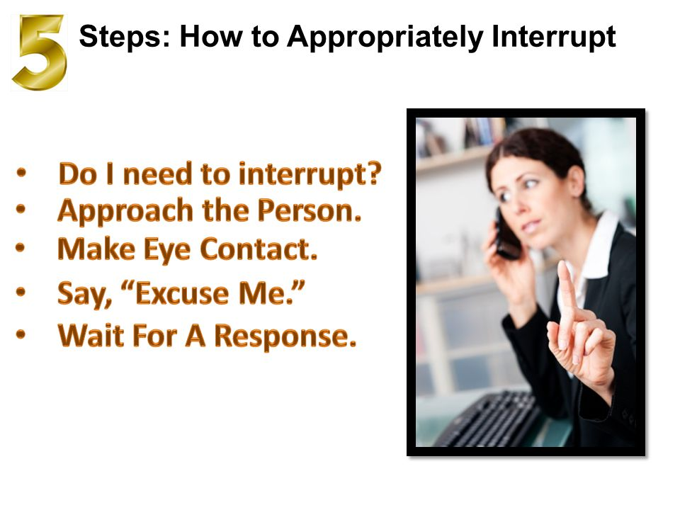 Steps: How to Appropriately Interrupt