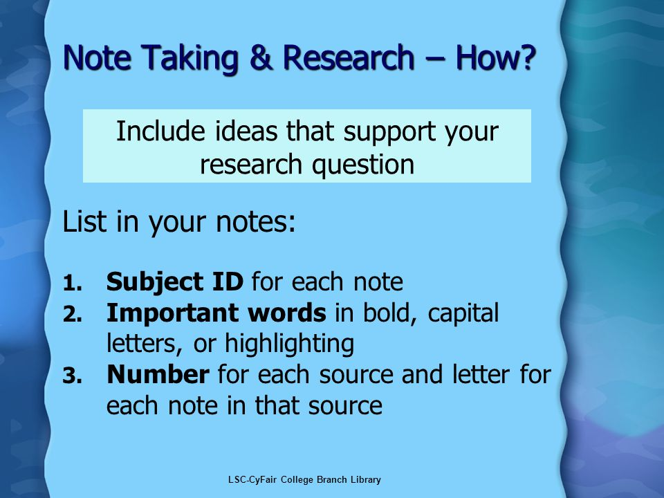 LSC-CyFair College Branch Library Note Taking & Research – How.