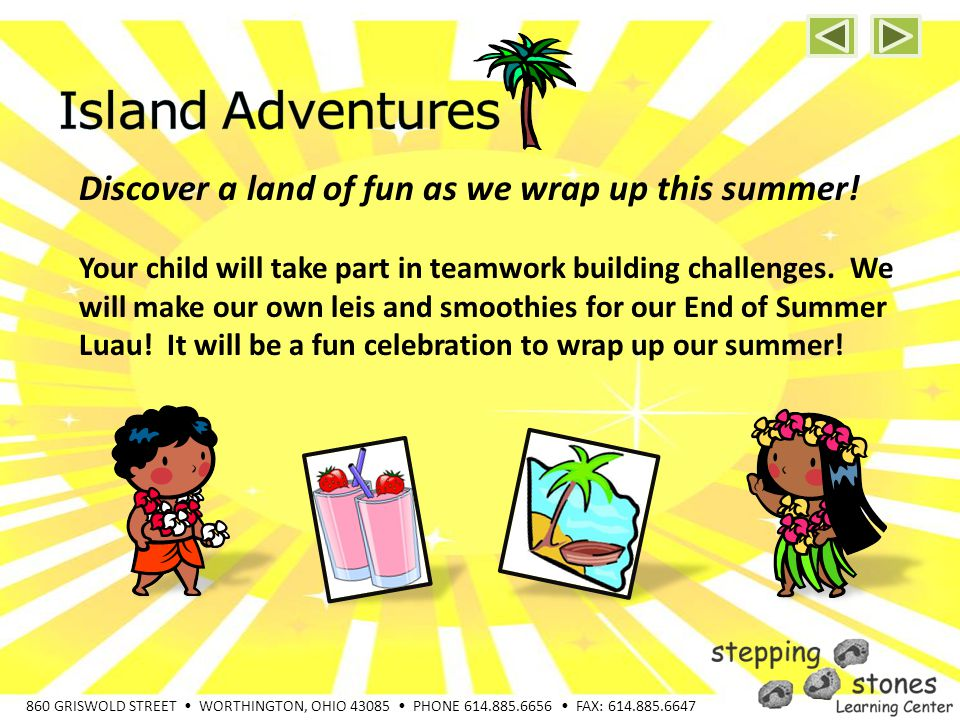 860 GRISWOLD STREET WORTHINGTON, OHIO 43085 PHONE 614.885.6656 FAX: 614.885.6647 Discover a land of fun as we wrap up this summer.