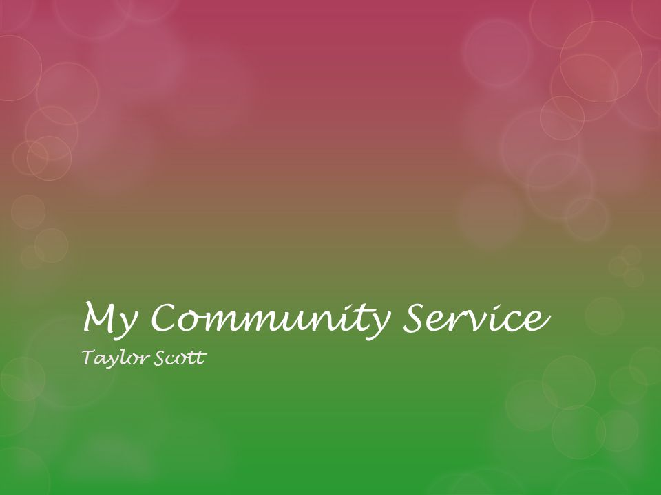 My Community Service Taylor Scott