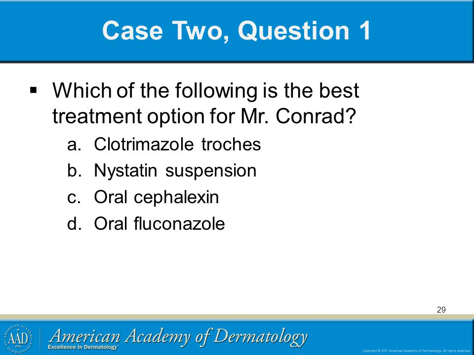 Case Two, Question 1 Which of the following is the best treatment option for Mr.