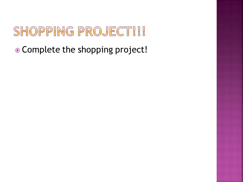 Complete the shopping project!