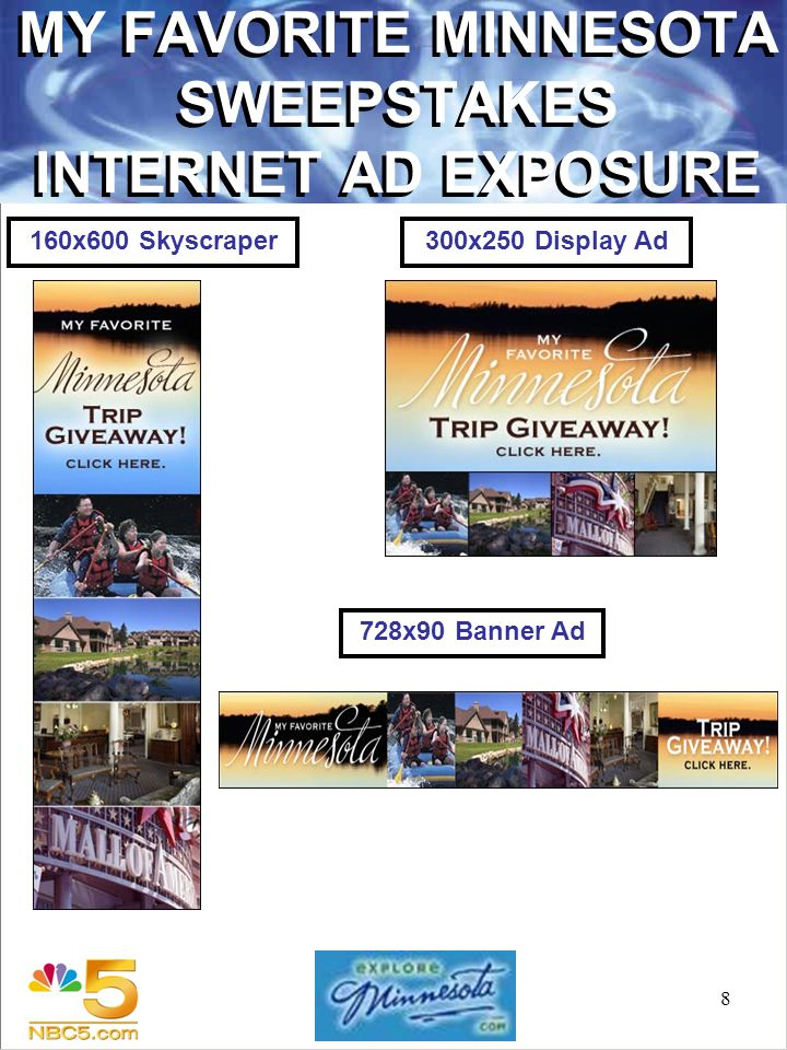 8 MY FAVORITE MINNESOTA SWEEPSTAKES INTERNET AD EXPOSURE 160x600 Skyscraper300x250 Display Ad 728x90 Banner Ad