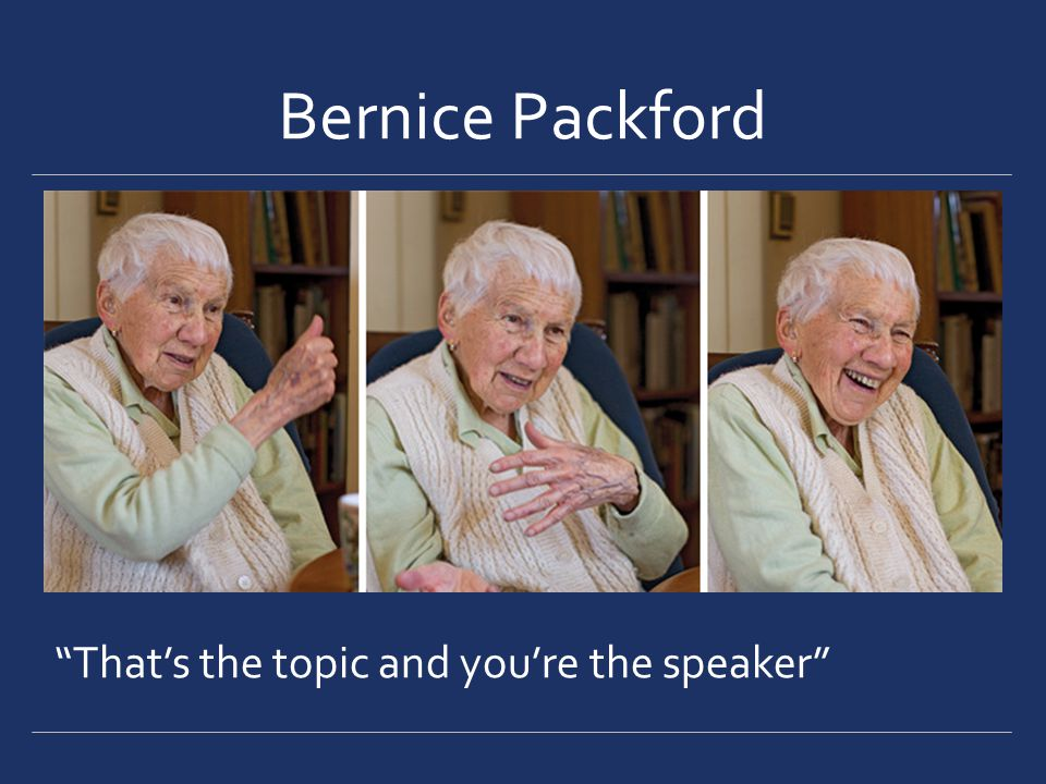 Bernice Packford Thats the topic and youre the speaker