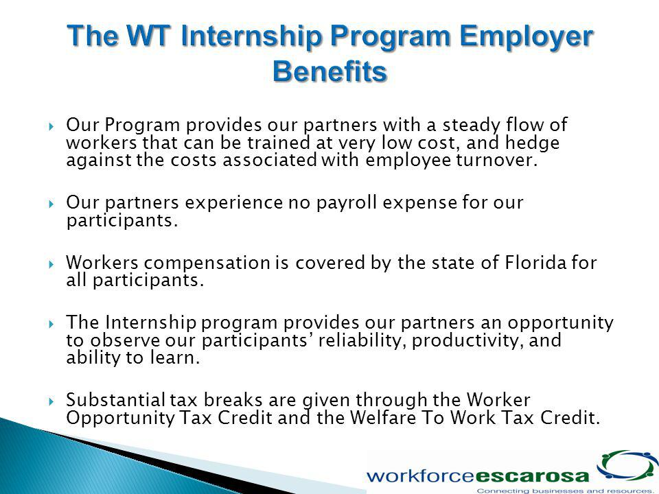 Our Program provides our partners with a steady flow of workers that can be trained at very low cost, and hedge against the costs associated with employee turnover.