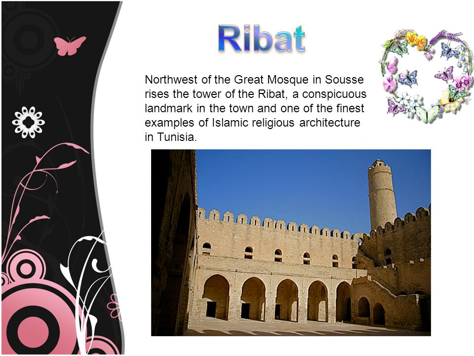 Northwest of the Great Mosque in Sousse rises the tower of the Ribat, a conspicuous landmark in the town and one of the finest examples of Islamic religious architecture in Tunisia.
