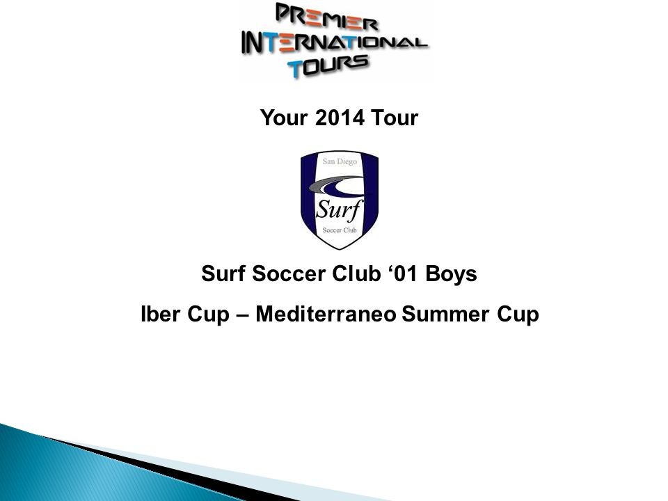 Your 2014 Tour Surf Soccer Club 01 Boys Iber Cup – Mediterraneo Summer Cup