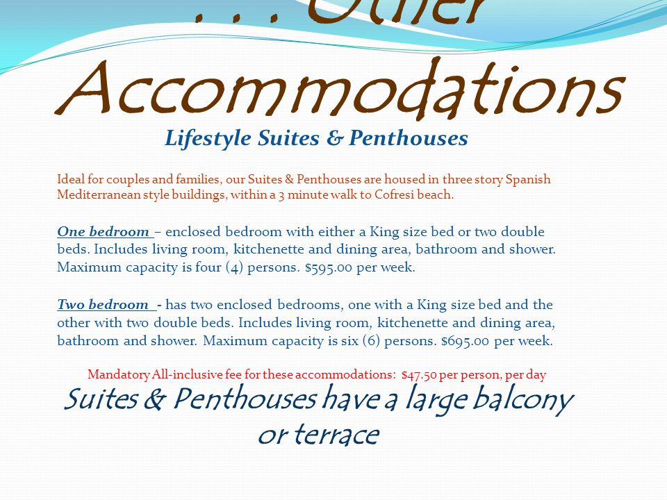 ... Other Accommodations Lifestyle Suites & Penthouses Ideal for couples and families, our Suites & Penthouses are housed in three story Spanish Medit