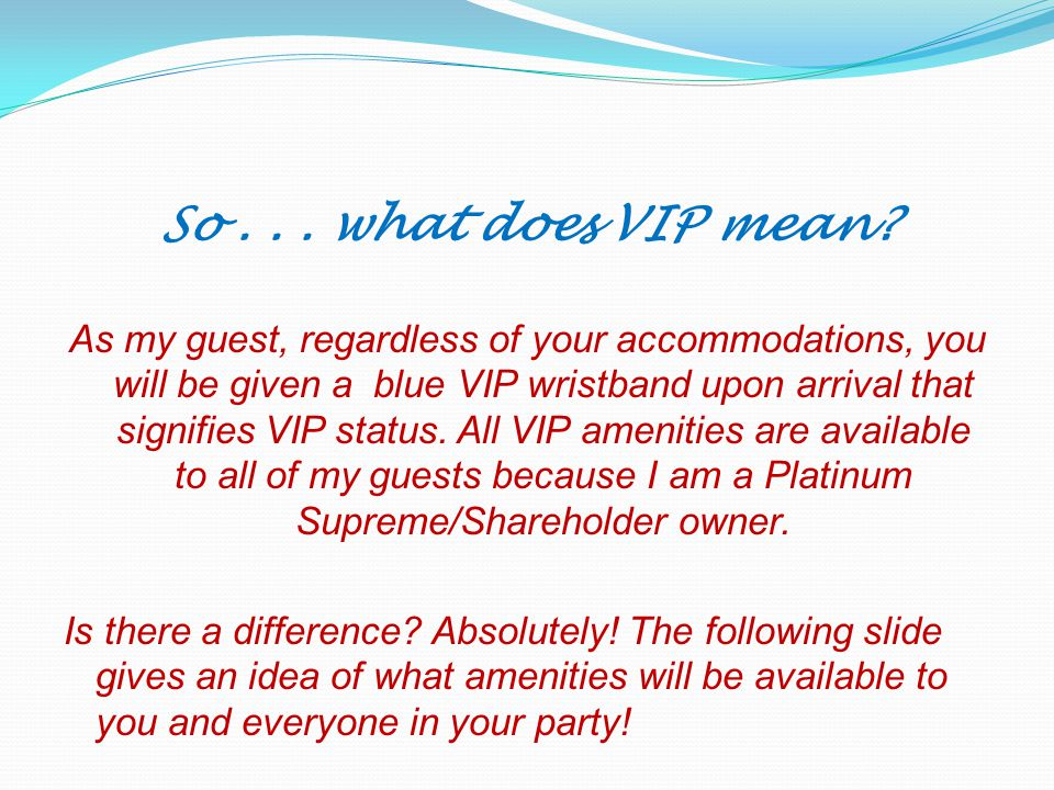 So... what does VIP mean.