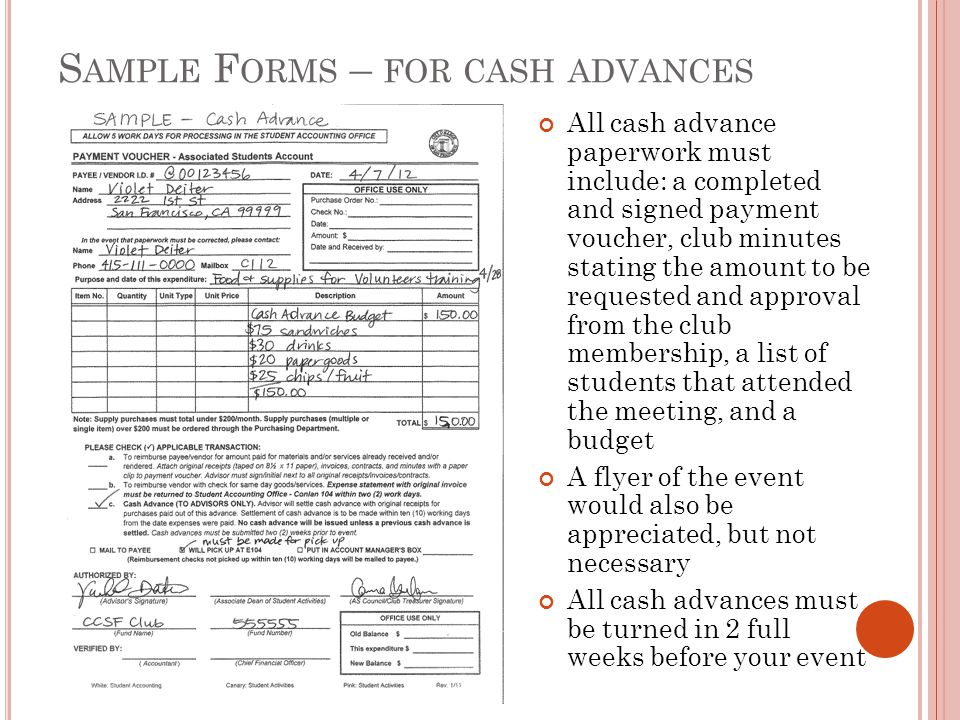 S AMPLE F ORMS – FOR CASH ADVANCES All cash advance paperwork must include: a completed and signed payment voucher, club minutes stating the amount to