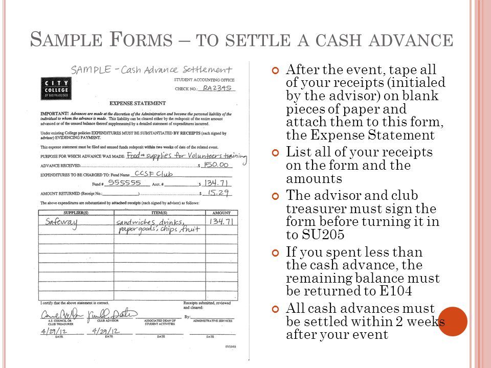 S AMPLE F ORMS – TO SETTLE A CASH ADVANCE After the event, tape all of your receipts (initialed by the advisor) on blank pieces of paper and attach th