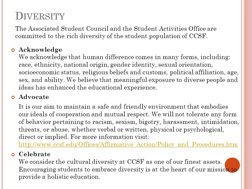 D IVERSITY Acknowledge We acknowledge that human difference comes in many forms, including: race, ethnicity, national origin, gender identity, sexual
