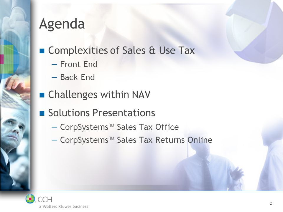 3 CCH, a Wolters Kluwer business CCH founded in 1913 Leading Provider of Tax Research 60,000+ CPA clients, and SME, Large Corporate The global leader in tax research and software CCH Master Tax Guide - industry gold standard a division of Wolters Kluwer - 20,000+ employees - revenue of $5B/yr
