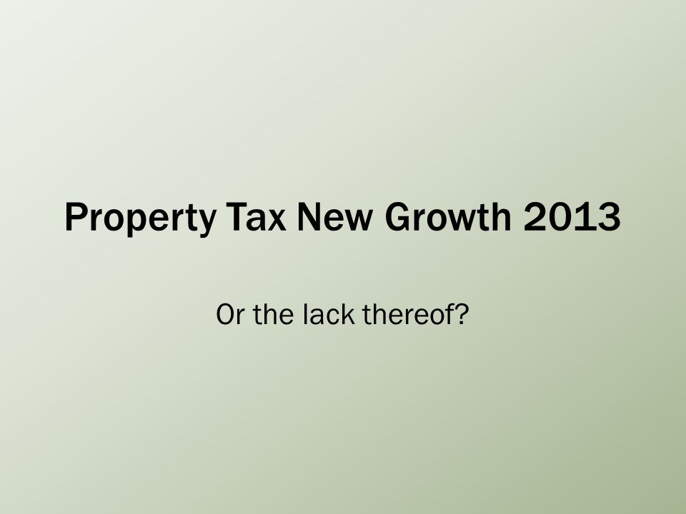 Property Tax New Growth 2013 Or the lack thereof?