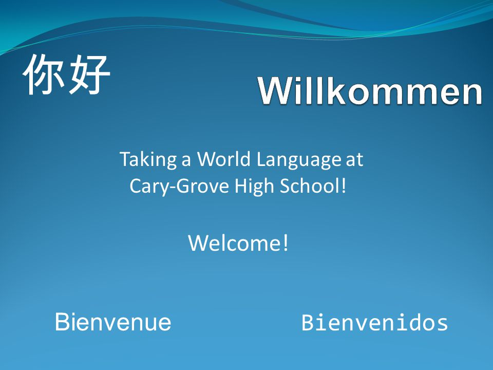 Cary-Grove offers incoming students the opportunity to choose from four languages.