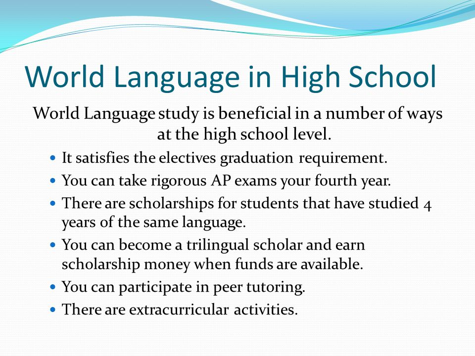 World Languages Beyond High School Students can receive college credit and/or waivers for entrance requirements.