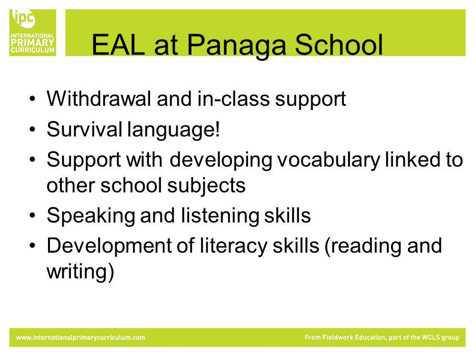 EAL at Panaga School Withdrawal and in-class support Survival language.