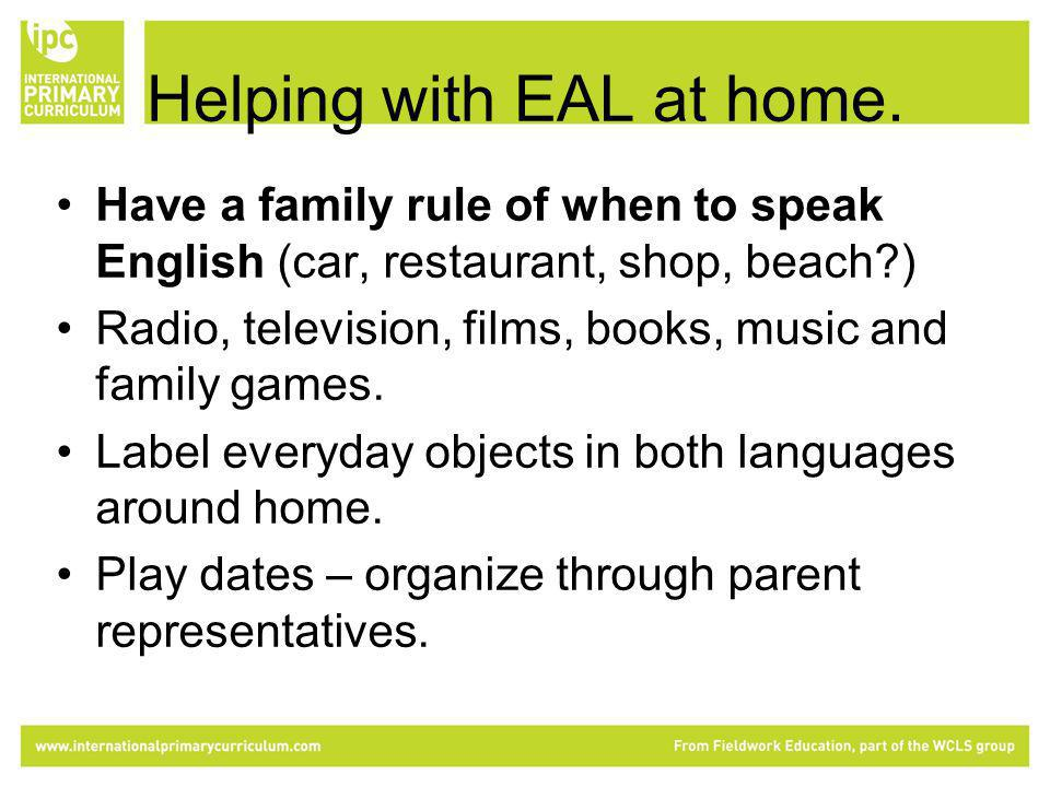 Helping with EAL at home.