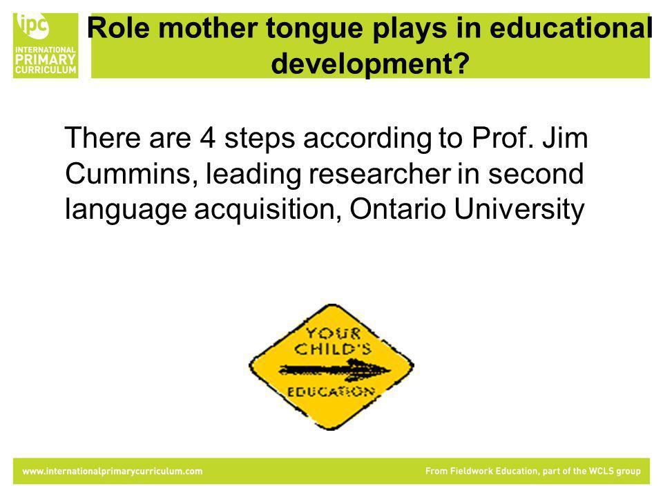Role mother tongue plays in educational development.