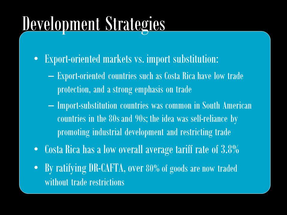 Development Strategies Export-oriented markets vs.